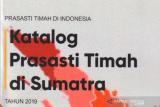 Prasasti timah di Pulau Sumatera didokumentasikan dalam bentuk katalog