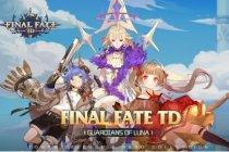 Game Final Fate TD hadir di iOS dan Android