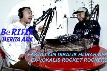 BeRISIK RAMADHAN - Fakta Lain Dibalik Hijrah-nya Ex-Vokalis Rocket Rockers (bagian 1 dari 3)