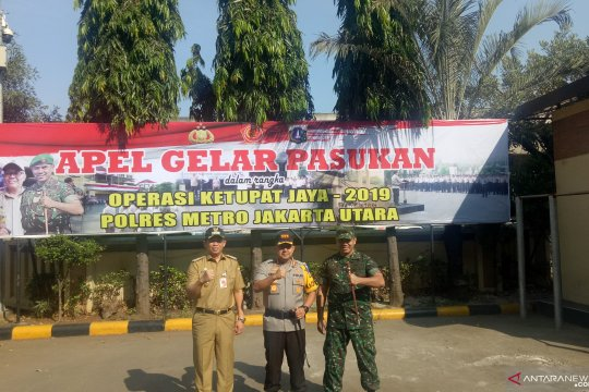 Jakarta Utara kerahkan 1.200 personel dalam Operasi Ketupat Jaya 2019