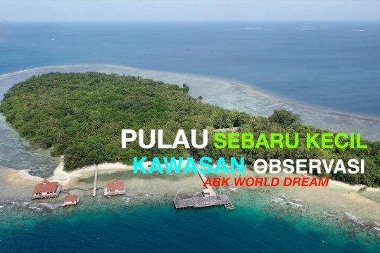 Mengintip Pulau Sebaru Kecil, kawasan observasi ABK World Dream