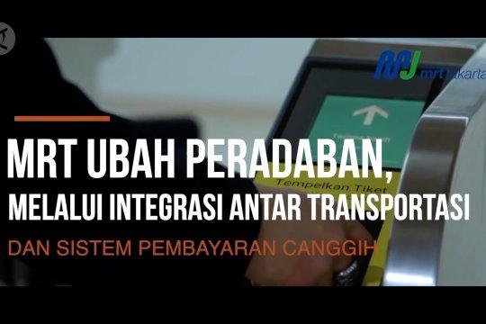 MRT ubah peradaban, melalui integrasi antar transportasi dan sistem pembayaran canggih