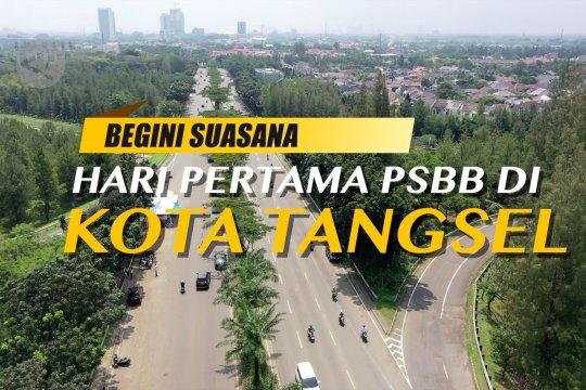 Begini suasana hari pertama PSBB di Kota Tangsel