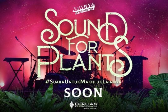 """Sound For Plants"", konser untuk pencinta flora"