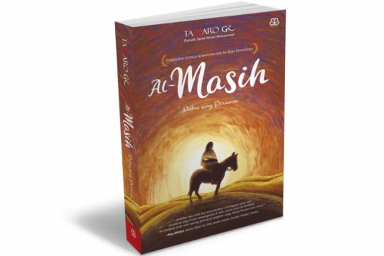 """""""Al-Masih: Putra Sang Perawan"""" dalam perspektif 3 agama dari Tasaro GK"""
