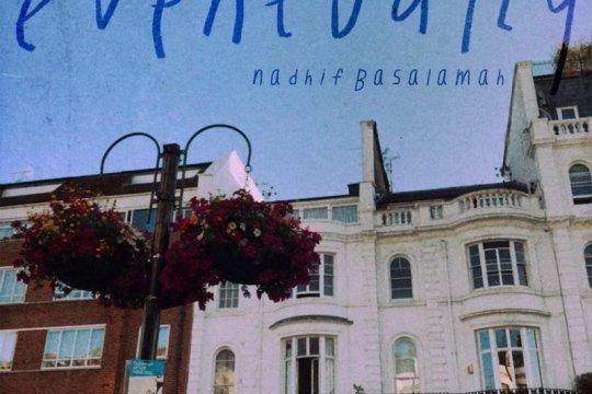 """Eventually"", lagu paling sentimental bagi Nadhif Basalamah"