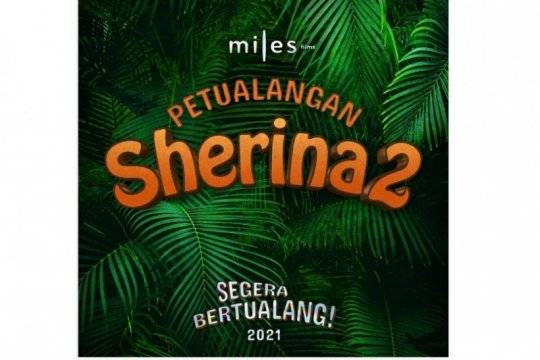 """Petualangan Sherina 2"" tayang akhir 2021"