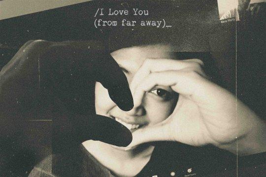 """Witrie kisahkan hubungan jarak jauh di """"I Love You (From Far Away)"""""""