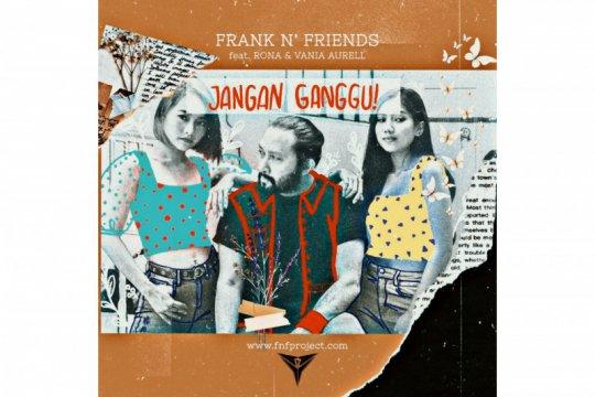 "Frank N' Friends rilis ""Jangan Ganggu"" tonjolkan pentingnya privasi"