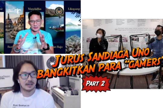 BeRISIK - Jurus Sandiaga mengubah tantangan jadi peluang para gamers (bagian 2 dari 3)