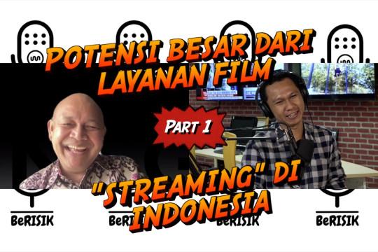 """BeRISIK - Potensi besar dari layanan film """"streaming"""" di Indonesia (bagian 1 dari 3)"""