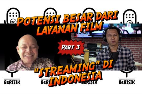 """BeRISIK - Potensi besar dari layanan film """"streaming"""" di Indonesia (bagian 2 dari 3)"""