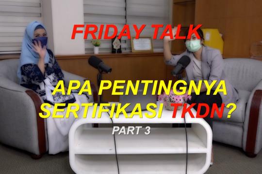 Friday Talk - Apa pentingnya sertifikasi TKDN? (bagian 3 dari 3)