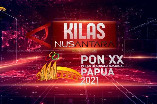Kilas NusAntara Edisi PON Papua
