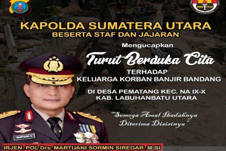 Kapolda Sumut sampaikan duka cita bagi korban banjir besar di Labura