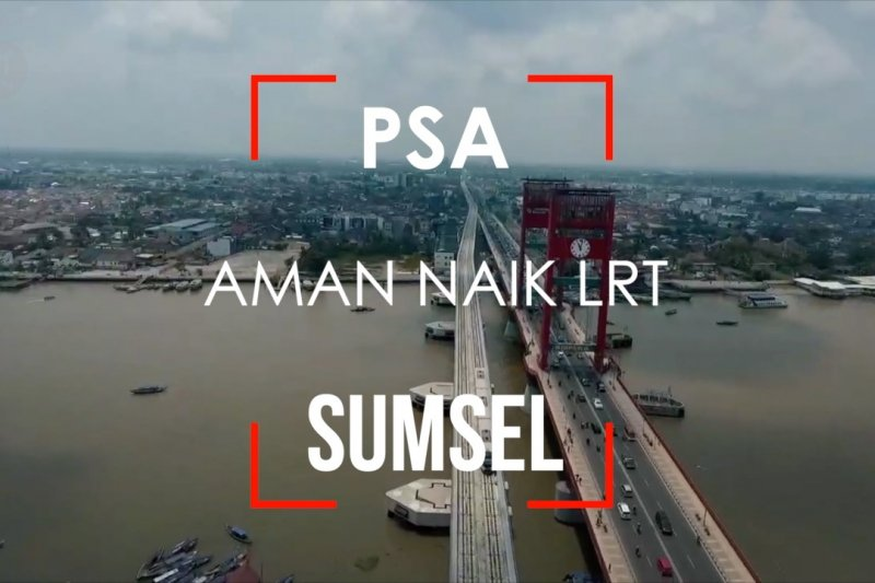 PSA - Aman naik LRT Sumsel