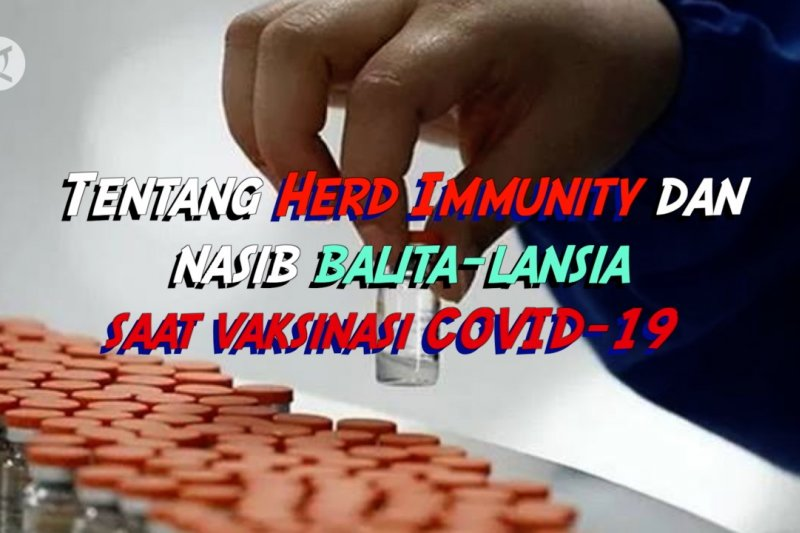 30 Menit Ekstra - Tentang Herd Immunity dan nasib balita-lansia saat vaksinasi COVID-19