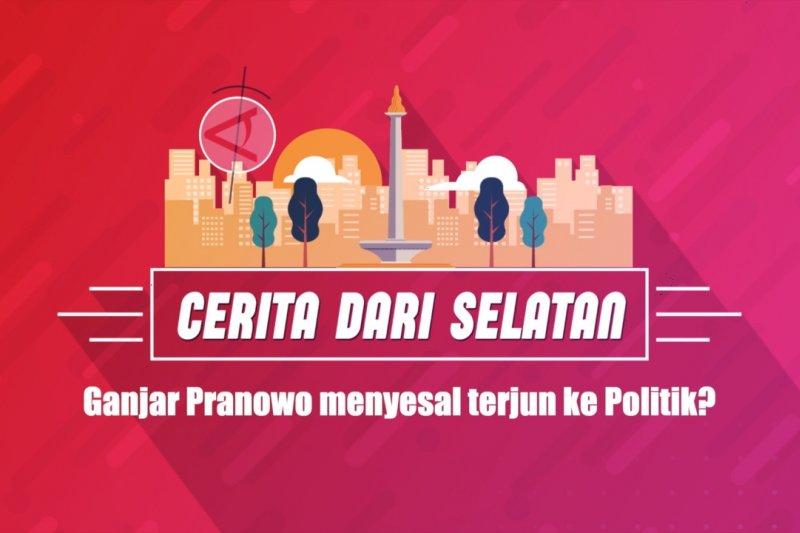 Ganjar Pranowo menyesal terjun ke politik? (Bagian 1 dari 2)
