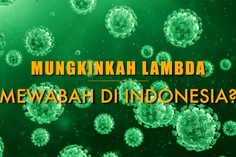 30 Menit Ekstra - Menakar Corona Varian Lambda mewabah di Indonesia - bagian 2